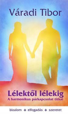 Lélektől lélekig - A harmonikus párkapcsolat titka