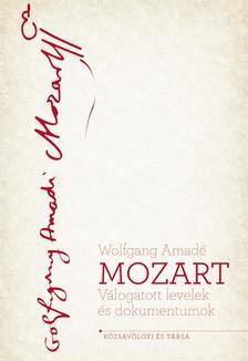 Mozart - Válogatott levelek és dokumentumok