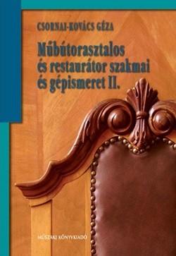 Műbútorasztalos és restaurátor szakmai és gépismeret II.
