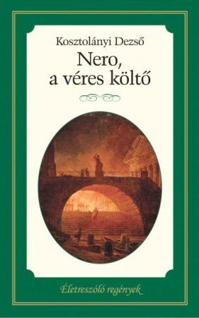 Nero, a véres költő - Életreszóló regények