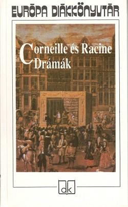Corneille és Racine : Drámák