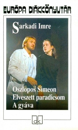 Oszlopos Simeon - Elveszett paradicsom - A gyáva